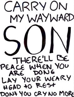 Carry On My Wayward Son. the song has a brand new meaning and i want t - Lyric Shirts - Ideas of Lyric Shirts - Carry On My Wayward Son. the song has a brand new meaning and i want to cry every time i hear it. Music Love, Music Is Life, My Music, Song Lyric Quotes, Music Lyrics, Song Lyrics Rock, Rock Music Quotes, Songs Lyrics Tumblr, Great Song Lyrics