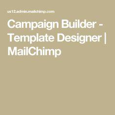 Campaign Builder - Template Designer   MailChimp