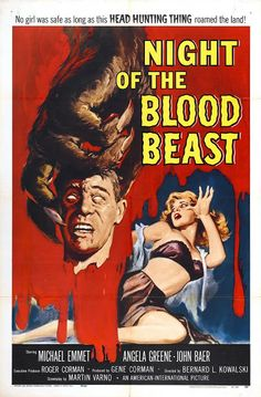 An American three-sheet poster for the Roger Corman film; Night of the Blood Beast; on Mar 2018 Horror Movie Posters, Sci Fi Horror Movies, Classic Movie Posters, Classic Horror Movies, Movie Poster Art, Scary Movies, Science Fiction, Fiction Movies, Pulp Fiction