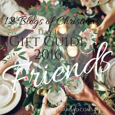 Gift Guide 2016: Friends