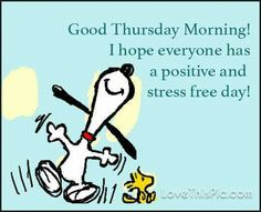 Thursday, have a great day