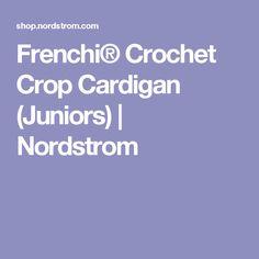 Frenchi® Crochet Crop Cardigan (Juniors) | Nordstrom