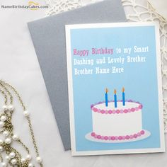 7 Best Birthday Name Cards For Brother Images Birthday Cakes