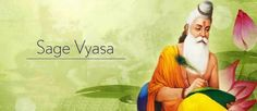 Ved Vyasa was one sage who gave the entire humanity a gigantic and everlasting storehouse of realism, spiritual knowledge and compassion through his literary works. Author of 'Mahabharata', he is also a character in the epic.