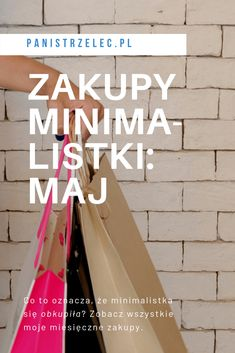 Miesięczny raport zakupowy minimalistki: maj. #minimalizm #oszczędzam #oszczędzanie #prosteżycie #eko #zerowaste minimalizm, minimalistka, minimalizm po polsku, co kupuję, podsumowanie miesiąca, jak oszczędzać, rodzinne wydatki, ile wydajecie w ciągu miesiąca, ile ciuchów kupujecie Savings Challenge, Money Saving Challenge, Saving Money, Simple Living, Dyi, Minimalism, Challenges, Organization, Blog