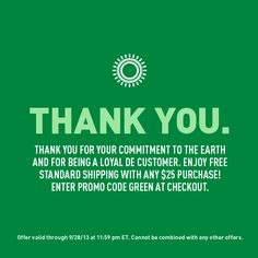 Our Thank You on this Green Consumer Day: free shipping on any $25 purchase with code GREEN at checkout.