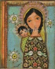 """Black Madonna"" by Flor Larios. I have this print, and can't wait to add an original to my collection some day. Love her colorful/inspirational pieces."