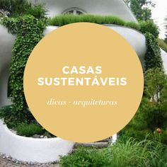 Dicas e inspirações para tornar sua casa mais sustentável Home Decor, Earthship Home, Building Homes, Tutorials, Arquitetura, Tips, Decoration Home, Room Decor, Home Interior Design