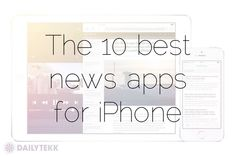 2010 called, it wants it's news app back. Here's 10 modern news apps for your iPhone