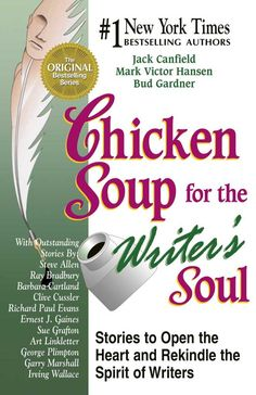 Chicken Soup for the Writers Soul: Stories to Open the Heart and Rekindle the Spirit of Writers by Jack Canfield, Mark Victor Hansen, Bud Gardner 1558747699 9781558747692 Health Communication, Soup For The Soul, Jack Canfield, Writing About Yourself, Writing Workshop, Chicken Soup, Screenwriting, Reading Online, Self Help