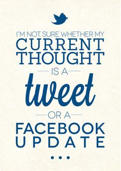 Social Media Problems: I'm Not Sure Whether My Current Thought is a Tweet or a Facebook Update