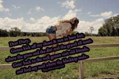 kick off my shoes and run in bare feet!-- Keith Urban where the black top ends