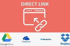 Cara Membuat Direct Link Download Google Drive Mediafire Dropbox dan OneDrive Google Drive, Link, Website, Logos, Logo, Legos