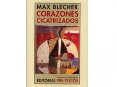 Corazones cicatrizados / Max Blecher ; traducción de Joaquín Garrigós - Valencia : Pre-textos, 2009