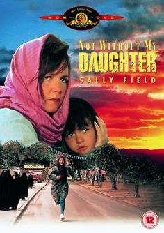 Not Without My Daughter. Betty Mahmoody (Author) True story Iran