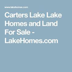 Carters Lake Lake Homes and Land For Sale - LakeHomes.com