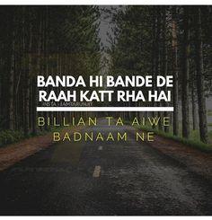 Insaan hi insaan ka raasta kaat raha hai. billiyan to bas yun hi badnaam hai Sikh Quotes, Gurbani Quotes, Story Quotes, Sad Love Quotes, Girly Quotes, Truth Quotes, Real Quotes, Funny Quotes, Qoutes
