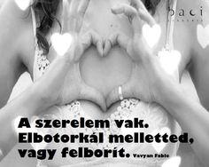 Vavyan Fable idézete a szerelem vakságáról. A kép forrása: Baci Lingerie Magyarország # Facebook