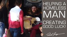 Helping a Homeless Man : Law of Attraction Experiment