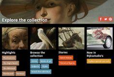 Colección de obras de artes del  Rijksmuseum de Amsterdam (https://www.rijksmuseum.nl/en/explore-the-collection). Los usuarios pueden crear sus propias galerías en línea de las obras seleccionadas de la colección del museo y también se puede descargar esta imágenes de forma gratuita para lo que hay que abrir una cuenta.