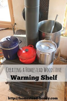 We installed a simple metal warming shelf on our homestead woodstove, and doubled its functionality!   Homestead Honey    http://homestead-honey.com