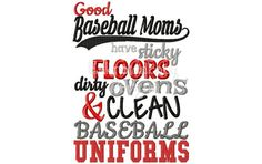 Good Baseball Moms Sticky Floors Dirty Ovens by HoopMamaEmbroidery