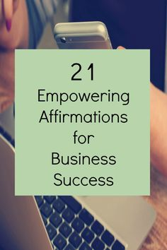 21 empowering affirmations for business success. Affirmations are a powerful way to help shift from negative thinking to positive thinking really fast.  One of my favourite quotes is my Mike Dooley (The Secret) - Thoughts become things.  With that in mind, it's well worth checking out and filling your mind with these positive affirmations for business success. Repin all of your favourites as you read through.