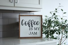 Coffee is my Jam Wood Sign Framed Sign Wall hanging