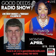 "Tomorrow:Good Deeds Radio Show - Monday 04/16/18- Jim ""Bubba"" Bay Award-winning Author Inspirational Speaker CALL IN number 646-787-8170. Check out our podcasts on iTunes: https://ift.tt/2tXa7cA #radio #author #speaker #marketing #purpose #gooddeedslive #altanta #interview #advertising #sponsorship #exposure #platformbuilder #media #smallbusinessowners"