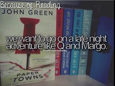Because of Reading. #papertowns