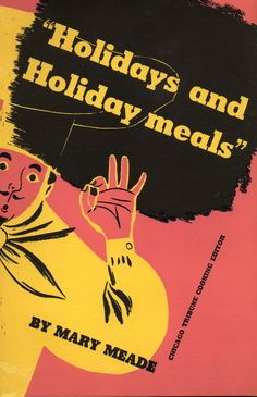 1937 Chicago Tribune Holidays and Holiday Meals.  This covers an entire year of holidays starting with New Year's Day and ending with Christmas!