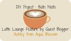Craft Cafe: DIY Project: Bath Melts by @Ashley Wallis
