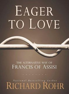 "Center for Action and Contemplation - Eager to Love...honor and grace; ""What are we waiting for?"" ~ St. Francis of Assisi's alternative way n tips for the road"