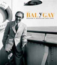 Jesús Bal y Gay : tientos e silencios, 1905-1993 : [catálogo da exposición] / [edición do catálogo, Carlos Villanueva]