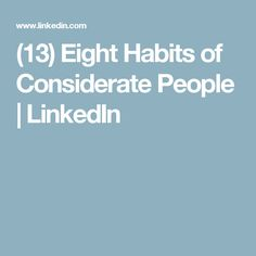 (13) Eight Habits of Considerate People   LinkedIn