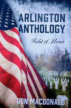 Tune in to Arlington Anthology: Field of Honor with Ron MacDonald on The Writestream with Daria Anne, Wednesday November 29 at 11 AM Eastern.