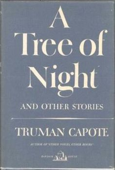 A Tree of the Night and Other Stories (1949) {Don't Own Yet-Have Read Stories in Other Anthologies}
