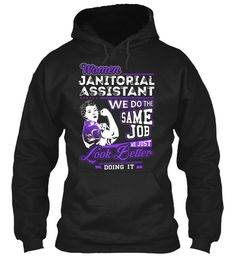 Janitorial Assistant - Look Better #JanitorialAssistant