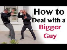 How to deal with a bigger guy - YouTube