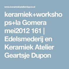 keramiek+workshops+la Gomera mei2012 161 | Edelsmederij en Keramiek Atelier Geartsje Dupon