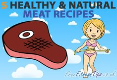 5 Healthy & Natural Meat Recipes
