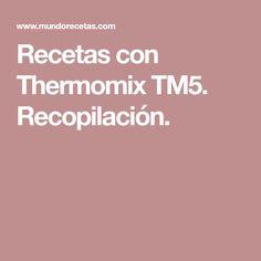 Recetas con Thermomix TM5. Recopilación.