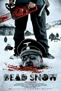 Dead Snow a German zombie film. Kind of funny.