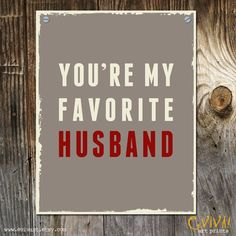 You're my favorite Husband - Funny Valentines Print For Him. Anniversary Card. I Love You Card
