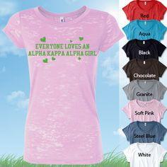 Everyone Loves An Alpha Kappa Alpha Girl $19.95