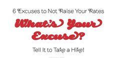 http://freelancember.com/excuses-for-not-raising-your-rates/