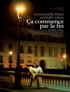 Ça commence par la fin (2010) Streaming Movies, Hd Movies, Movies And Tv Shows, Movie Tv, Films, Charles Berling, Emmanuelle Béart, France Country, Imdb Tv