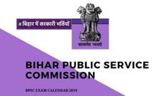 BPSC Bihar Exam Calendar 2019, Upcoming Vacancy Notification Exam Calendar, Probation Officer, Assistant Engineer, Previous Papers, Online Registration, Last Date, Important Dates, Public Service
