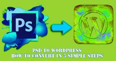 5 Step process to convert PSD into WordPress for your website. An attractive design coupled with a functional code are two imperative requirements of a good website. The lack of either of the two elements can easily ruin the effectiveness of your web portal.