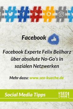 Facebook Experte Felix Beilharz über absolute No-Go's in sozialen Netzwerken